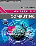 Mastering Computing (Palgrave Master Series (Computing))