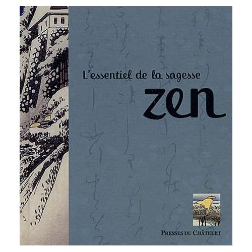 L'essentiel de la sagesse zen