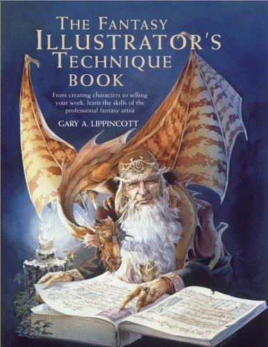 The Fantasy Illustrator's Technique Book (Quarto Book) por Gary A. Lippincott