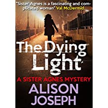 The Dying Light (Sister Agnes Series Book 1)