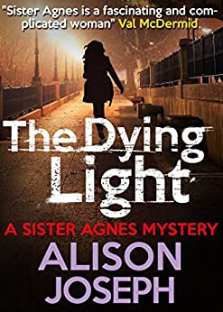 The Dying Light (Sister Agnes Series Book 1) by [Joseph, Alison]