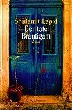 Der tote Bräutigam - Shulamit Lapid