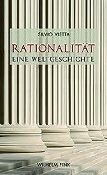 Rationalität - Eine Weltgeschichte. Europäische Kulturgeschichte und Globalisierung