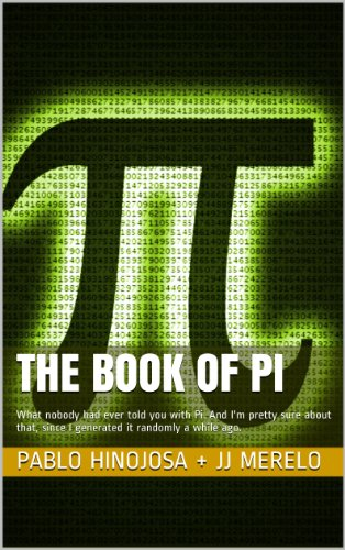 The book of Pi: What nobody had ever told you with Pi. And I'm pretty sure about that, since I generated it randomly a while ago.
