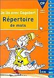 Répertoire de mots CP. - Je lis avec Dagobert