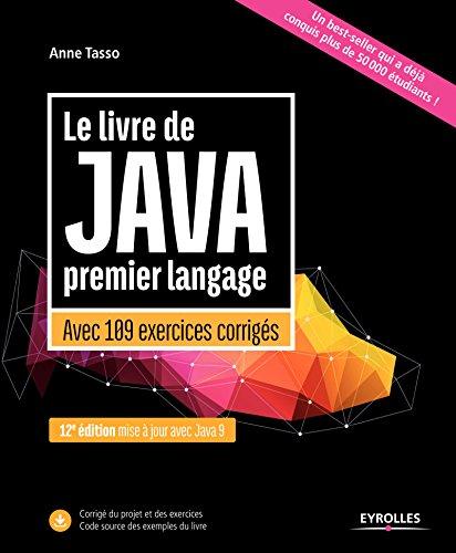 Le livre de Java premier langage: Avec 109 exercices corrigés - Mise à jour avec Java 9 (Noire) par Anne Tasso