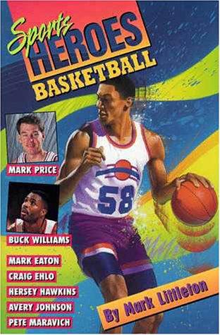 Basketball (Sports Heroes) por Mark R. Littleton