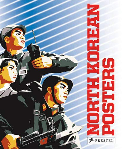 North Korean Posters: The David Heather Collection - Sammlung Heather