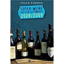 Super-Weine aus dem Supermarkt 2008/2009