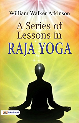 A Series of Lessons in Raja Yoga (English Edition) eBook ...