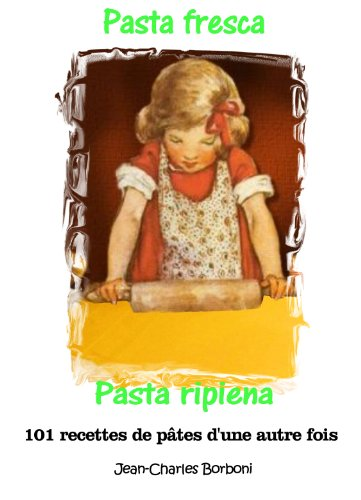 pasta-fresca-et-pasta-ripiena-pte-frache-et-pte-farcie-101-recettes-de-ptes-d-39-une-autre-fois-t-5