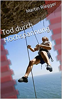 Tod durch Hochspannung (German Edition) de [Riegger, Martin]