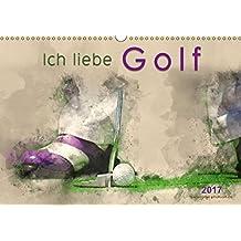 Ich liebe Golf (Wandkalender 2017 DIN A3 quer): Golf, einfach mal wieder einlochen, beeindruckende Bilder in Wasserfarben-Technik. (Monatskalender, 14 Seiten ) (CALVENDO Sport)