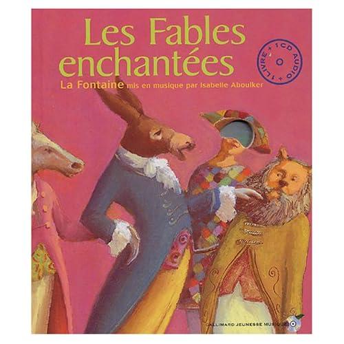 Les Fables enchantées : La Fontaine mis en musique par Isabelle Aboulker (1CD audio)
