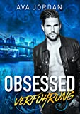 Obsessed - Verführung: Romantic Thriller Liebesroman