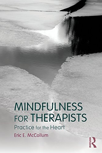 Mindfulness for Therapists: Practice for the Heart by Eric E. McCollum (2014-09-29)