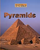 Front cover for the book Pyramids (Wonders of the World) by Teresa L. Hyman