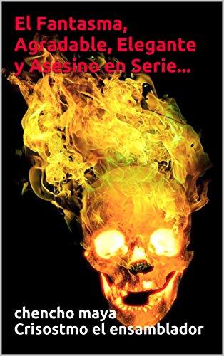 El Fantasma, Agradable, Elegante y Asesino en Serie... (Novela corta nº 1) (Spanish Edition)