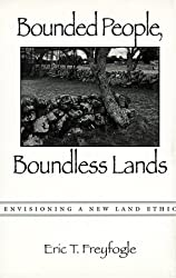 Bounded People Boundless, C: Envisioning a New Land Ethic