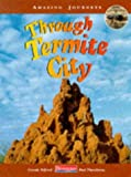 Looking at what the future holds for ants in a termite mound, this book, which is one of a series takes the reader on a journey through animal environments. It provides a location map, showing the reader where they are in the world; a journey map, sh...