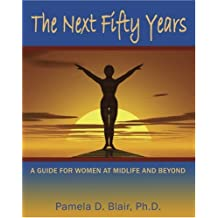Next Fifty Years: A Guidebook for Women at Mid-life and Beyond