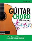 Best Guitar Instruction Books - The Guitar Chord Dictionary: The Essential Illustrated Guitar Review