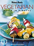 Vegetarian Meals In Minutes (The Australian Women's Weekly Essentials)