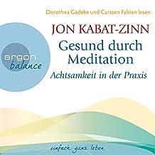 Achtsamkeit in der Praxis: Gesund durch Meditation