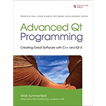 Advanced Qt Programming (Paperback): Creating Great Software with C++ and Qt 4