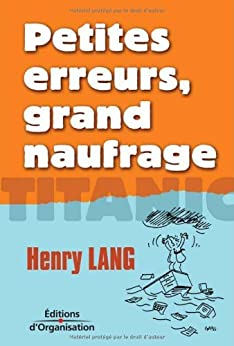 Petites erreurs, grand naufrage (French Edition) eBook: Henry Lang