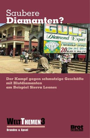 Saubere Diamanten?: Der Kampf gegen schmutzige Geschäfte mit Blutdiamanten am Beispiel Sierra Leones (WeltThemen) hier kaufen