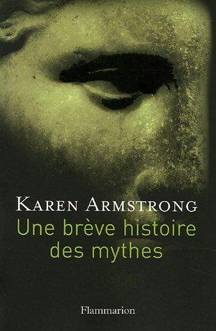 Une brève histoire des mythes par Karen Armstrong