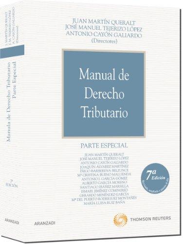 Manual de Derecho Tributario. Parte Especial (Manuales) por Antonio Cayón Galiardo