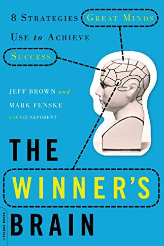 The Winner's Brain: 8 Strategies Great Minds Use to Achieve Success par Jeff Brown