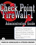 Check Point Firewalls: An Administration Guide (Networking) by Marcus Goncalves (1999-03-31)