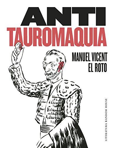 Antitauromaquia (Literatura Random House) por Manuel Vicent