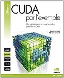 CUDA par l'exemple - Une introduction à la programmation parallèle de GPU