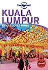 Kuala Lumpur En quelques jours - 1ed par Planet