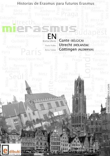Mi Erasmus en Gante, Utrecht y Göttingen (Spanish Edition)