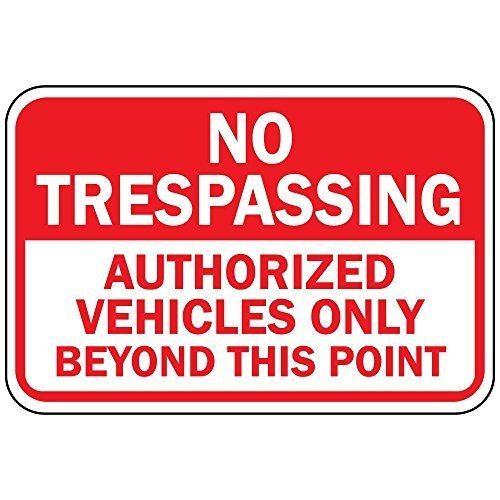 No Trespassing nur Autorisierte Fahrzeuge Beyond This Point OSHA Metall Schild 25,4x 35,6cm (Zeichen Milwaukee)
