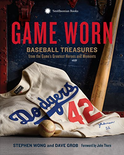 Game Worn: Baseball Treasures from the Game's Greatest Heroes and Moments (Jersey Ryan Nolan)