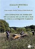 Gallia rustica - Les campagnes du nord-est de la Gaule, de la fin de l'âge du Fer à l'Antiquité tardive Volume 2