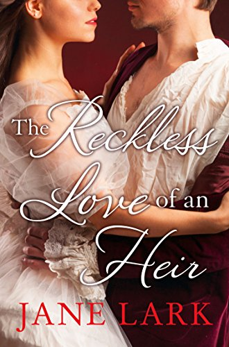 The Reckless Love of an Heir by [Lark, Jane]