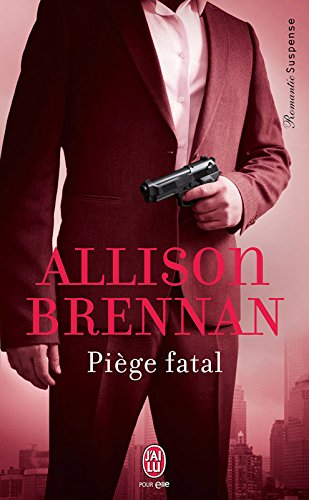 Piège fatal (J'ai lu Romantic Suspense t. 8274) par Allison Brennan