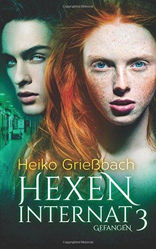 Buchseite und Rezensionen zu 'Hexeninternat 3 - Gefangen' von Heiko Grießbach