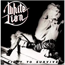 Fight to Survive by WHITE LION (2014-05-03)