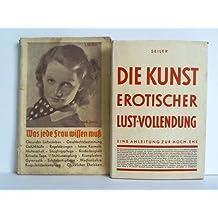 """""""Was jede Frau wissen muss"""", von Dr. J. M. Josma / """"Die Kunst erotischer Lustvollendung"""", von Dr. med. Eugen Seiler. Zusammen 2 Bänden"""