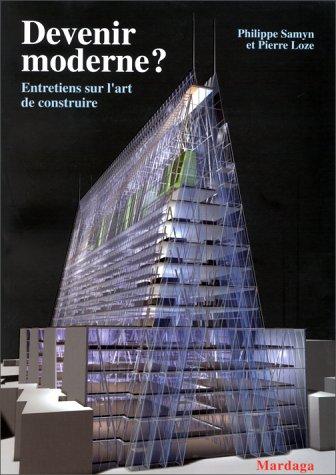 Devenir moderne : entretien sur l'art de construire