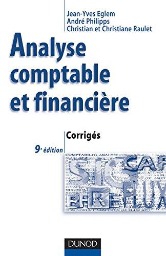 Analyse comptable et financière - 9ème édition - Corrigés