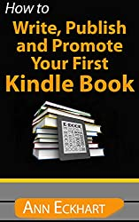 How To Write, Publish & Promote Your First Kindle Book